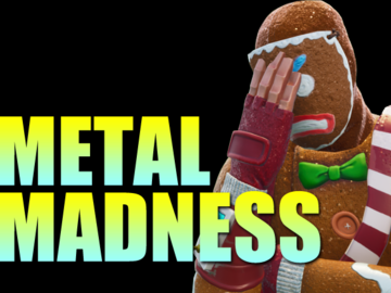 One-Time: Metal Madness